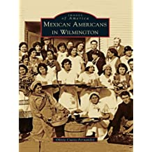 Mexican Americans in Wilmington (Images of America)