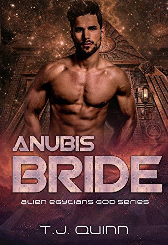 Anubis Bride: Alien Mates (Alien Egyptians gods series Book 1)