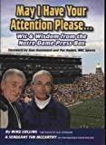 May I Have Your Attention Please... Wit & Wisdom From the Notre Dame Pressbox by Mike Collins (2009-08-02)