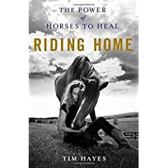 Buy Riding Home: The Power of Horses to Heal