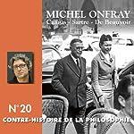 Contre-histoire de la philosophie 20.2 : Camus, Sartre, De Beauvoir | Michel Onfray