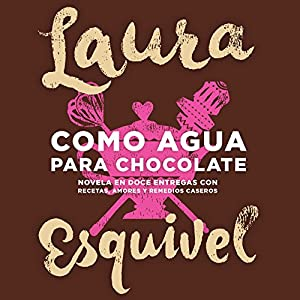 Como agua para chocolate [Like Water for Chocolate] Audiobook