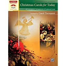Christmas Carols for Today: 10 Contemporary Arrangements of Traditional Carols for Late Intermediate to Early Advanced Piano (Sacred Performer Collections)