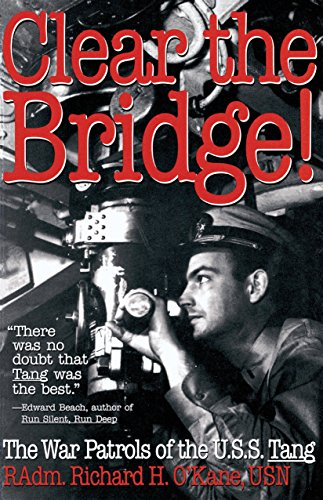 Clear the Bridge!: The War Patrols of the U.S.S. Tang (Congressional Record)