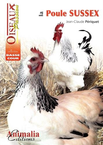 La poule sussex Broché – 1 juin 2015 Périquet Jean Claude Animalia Editions 2359090593 Loisirs / Jardins et Nature