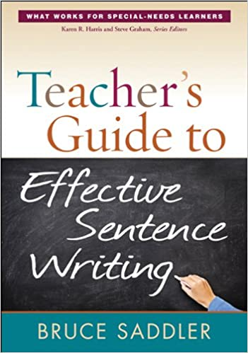 Teachers Guide to Effective Sentence Writing (What Works for Special-Needs Learners)
