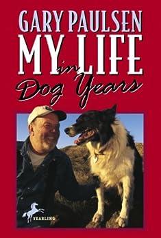 My Life in Dog Years by [Paulsen, Gary]