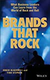 img - for Brands That Rock: What Business Leaders Can Learn from the World of Rock and Roll book / textbook / text book
