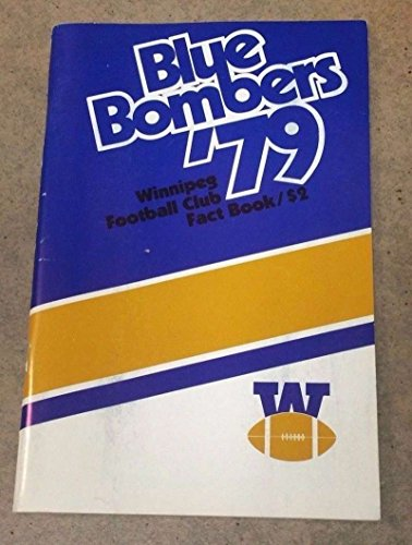 WINNIPEG BLUE BOMBERS - CFL CANADIAN FOOTBALL MEDIA GUIDE - 1979 - NM SHAPE