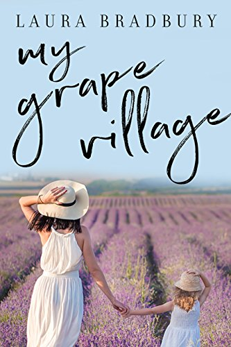 My Grape Village (The Grape Series Book 5)