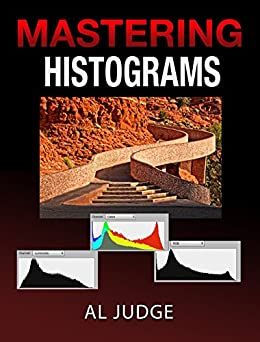 Mastering Photographic Histograms fine tuning exposure ebook product image