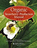 Organic Strawberry Production Manual (University of California Agricultural and Natural Resources)