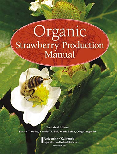 - Organic Strawberry Production Manual (University of California Agricultural and Natural Resources)