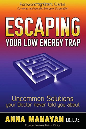 Download Escaping Your Low Energy Trap: Uncommon Solutions Your Doctor Never Told You About pdf epub