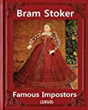 """Famous imposters (1910), by Bram Stoker ( ILLUSTRATED ): Abraham """"Bram"""" Stoker (8 November 1847 – 20 April 1912)"""
