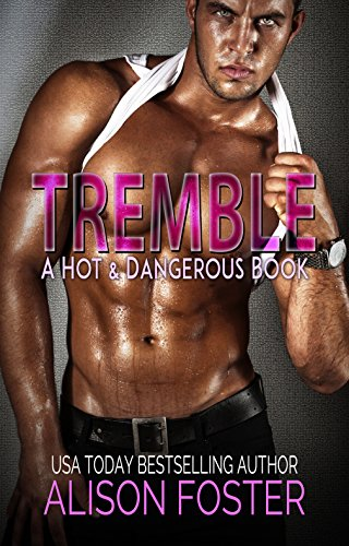 Tremble (Hot and Dangerous Book 2) (Best Way To Get An Escort)