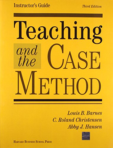 Teaching & the Case Method: Instructor's Guide