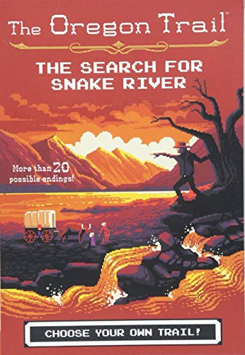 The Search for Snake River (3) (The Oregon Trail) (Trail Of The Snake)