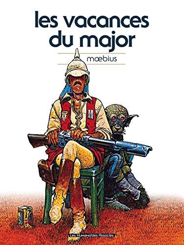 Les vacances du major classique Album – 22 juin 2011 Moebius Les Humanoïdes Associés 2731623772 TL2731623772