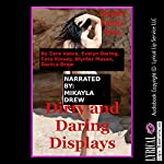 Dirty and Daring Displays: Five Sex in Public Erotica Stories | Zara Vance,Evelyn Daring,Cora Kinsey,Wynter Mason,Danica Drew