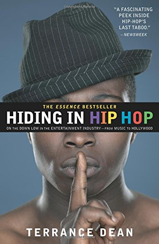 Hiding in Hip Hop: On the Down Low in the Entertainment Industry--from Music to Hollywood pdf epub