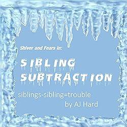 Sibling Subtraction: Siblings - Sibling = Trouble