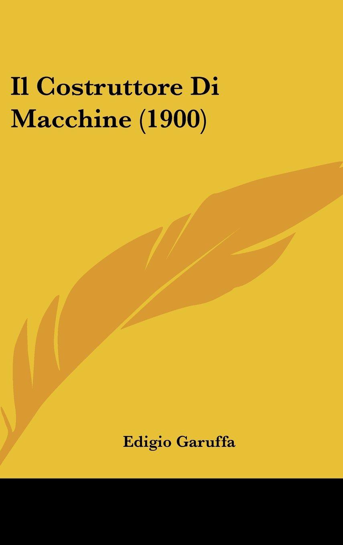 Download Il Costruttore Di Macchine (1900) (Italian Edition) pdf epub