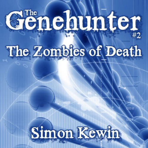 The Zombies of Death: The Genehunter, Book 2