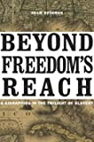 img - for A Kidnapping in the Twilight of Slavery Beyond Freedom's Reach (Hardback) - Common book / textbook / text book