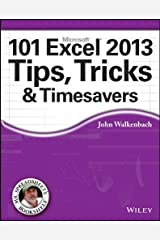 101 Excel 2013 Tips, Tricks and Timesavers Kindle Edition