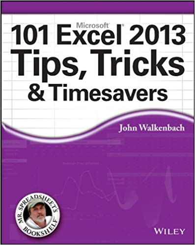 101 Excel 2013 Tips, Tricks and Timesavers 1, John Walkenbach ...