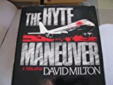 The Hyte Maneuver, David Milton, 0525245987