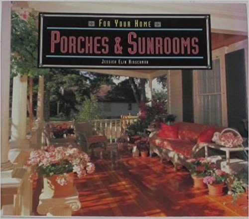 Book Porches & Sunrooms (For Your Home Series) by Jessica Elin Hirschman (1997-03-02)