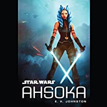 Star Wars: Ahsoka Audiobook by E. K. Johnston Narrated by Ashley Eckstein