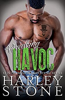 Wreaking Havoc (Dead Presidents MC Book 2) by [Stone, Harley]