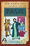 img - for Paul, Man on a Mission: The Adventures of an Apostle book / textbook / text book