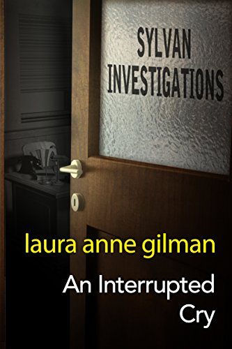An Interrupted Cry (Sylvan Investigations Book 4)