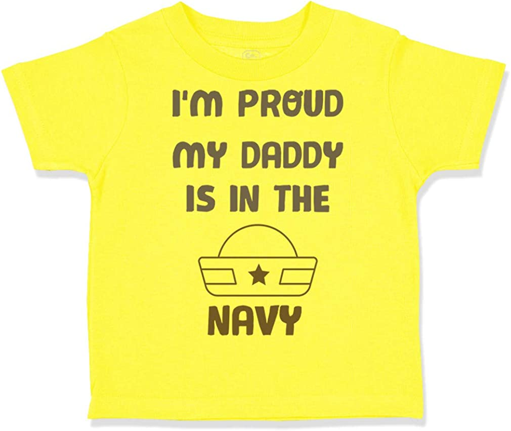 Custom Toddler T-Shirt Im Proud My Daddy is in The Navy Dad Fathers Day Cotton