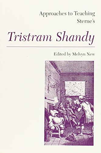Approaches to Teaching Sterne's Tristram Shandy (Approaches to Teaching World Literature)