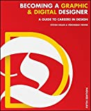 Becoming a Graphic and Digital Designer: A Guide to Careers in Design