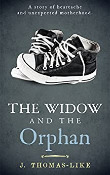 The Widow and the Orphan by [Thomas-Like, J.]