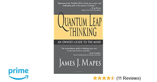 Quantum leap thinking an owners guide to the mind james j quantum leap thinking an owners guide to the mind james j mapes 9781402200434 amazon books fandeluxe Gallery