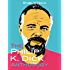 The Philip K. Dick Anthology: 18 Classic Science Fiction Stories (Bybliotech Fiction)