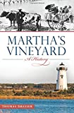 img - for Martha's Vineyard:: A History (Brief History) book / textbook / text book