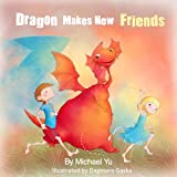 Children's Book: Dragon Makes New FRIENDS ( A Gorgeous Illustrated Children's Picture Book about forgiveness, kindness, and making new friends )