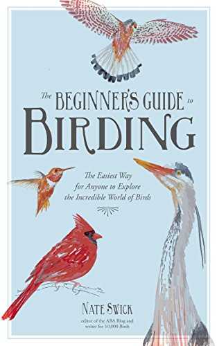 D.o.w.n.l.o.a.d The Beginner's Guide to Birding: The Easiest Way for Anyone to Explore the Incredible World of Birds<br />[D.O.C]