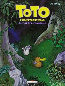 Toto l'ornithorynque t.1 : Toto l'ornithorynque et l'arbre magique par Omond