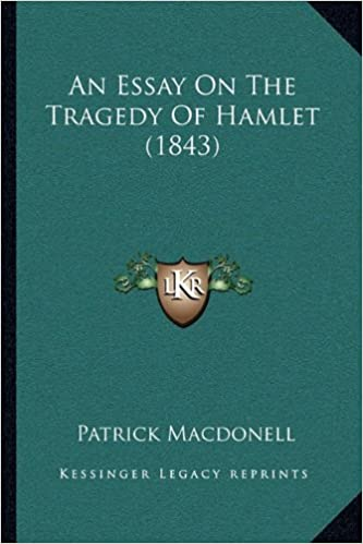 An Essay On The Tragedy Of Hamlet  Patrick Macdonell  An Essay On The Tragedy Of Hamlet  Patrick Macdonell   Amazoncom Books
