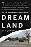 Dreamland: The True Tale of America's Opiate Epidemic by Sam Quinones (May 03,2016)