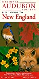 img - for National Audubon Society Field Guide to New England: Connecticut, Maine, Massachusetts, New Hampshire, Rhode Island, Vermont (National Audubon Society Field Guides) book / textbook / text book